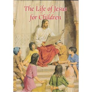 Life Of Jesus For Children, 32 Pages 127 x 179mm Softcover Catholic Classics (EP)