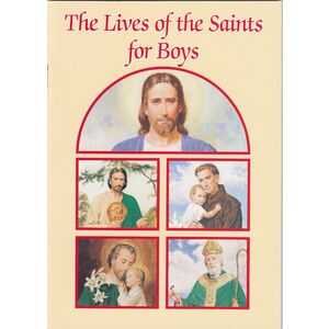 Lives Of The Saints For Boys, 32 Pages 127 x 179mm Softcover Catholic Classics
