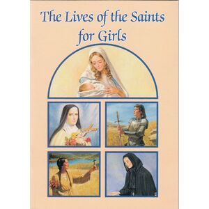 Lives Of The Saints For Girls, 32 Pages 127 x 179mm Softcover Catholic Classics