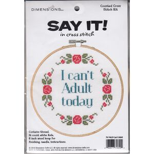 Dimensions I CANT ADULT TODAY Counted Cross Stitch Kit, Say It, 70-74629