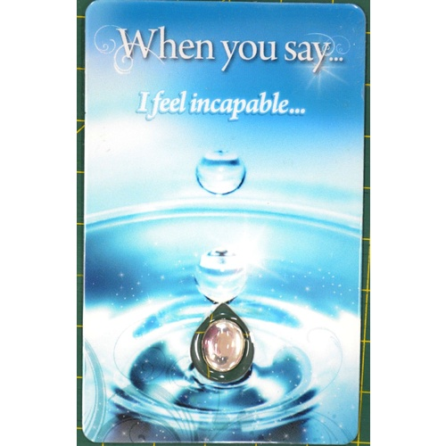 I FEEL INCAPABLE, Inspirational Card & Droplet Charm, 54mm x 85mm Laminated